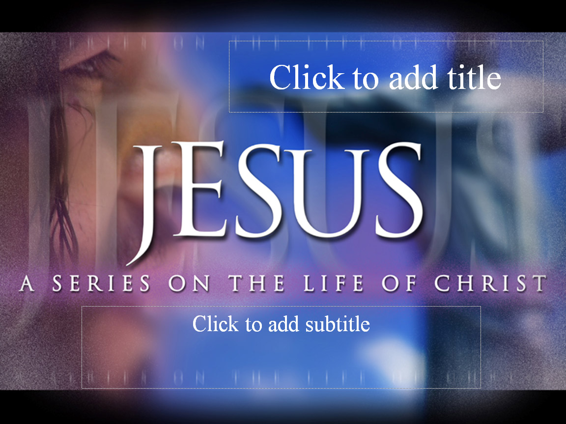 Powerpoint templates ebibleteacher jesus a series on the life of christ toneelgroepblik Image collections
