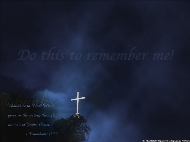 "The background text says ""Do This in Remembrance of Me"" and in smaller ..."