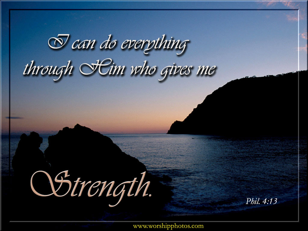 "The words ""I can do everything through Him who gives me strength."" on ..."